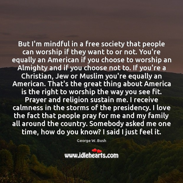 Image about But I'm mindful in a free society that people can worship if