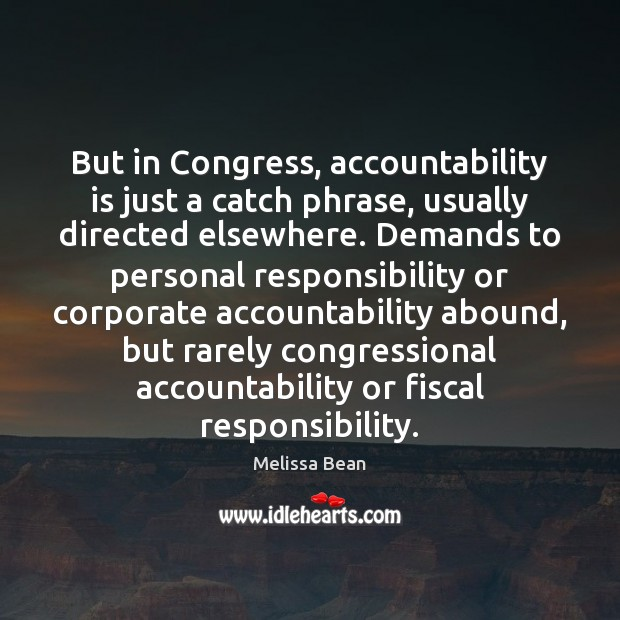 But in Congress, accountability is just a catch phrase, usually directed elsewhere. Image