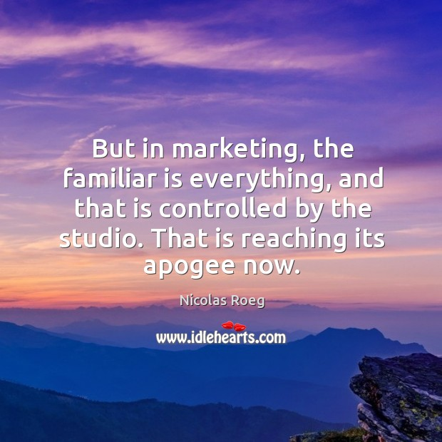 Image, But in marketing, the familiar is everything, and that is controlled by the studio. That is reaching its apogee now.