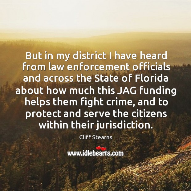 But in my district I have heard from law enforcement officials and across the state Image