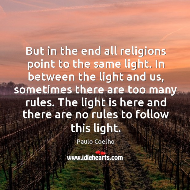 But in the end all religions point to the same light. In Image