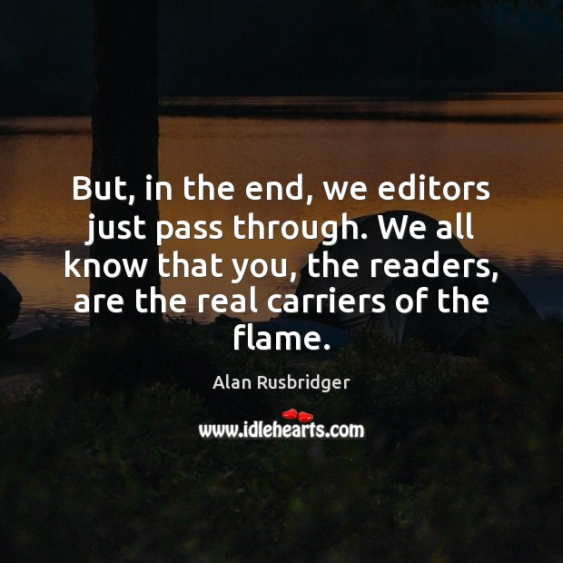 But, in the end, we editors just pass through. We all know Image