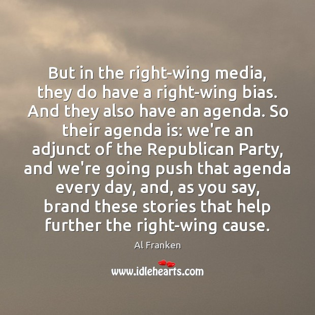 But in the right-wing media, they do have a right-wing bias. And Image