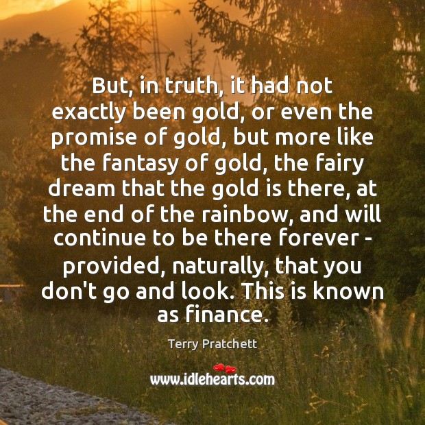 But, in truth, it had not exactly been gold, or even the Finance Quotes Image
