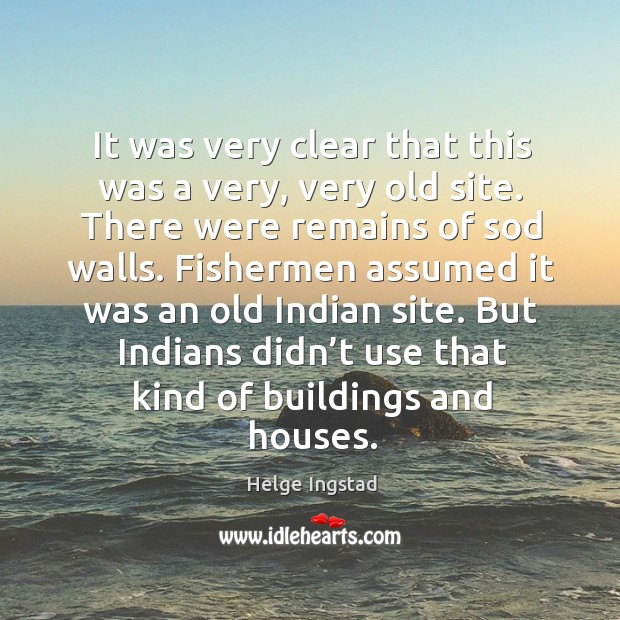 But indians didn't use that kind of buildings and houses. Image