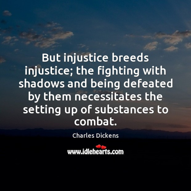 Image, But injustice breeds injustice; the fighting with shadows and being defeated by