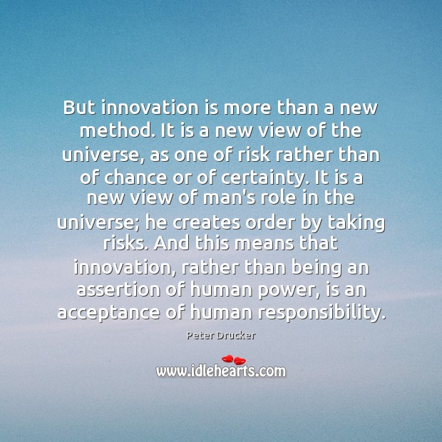 But innovation is more than a new method. It is a new Innovation Quotes Image