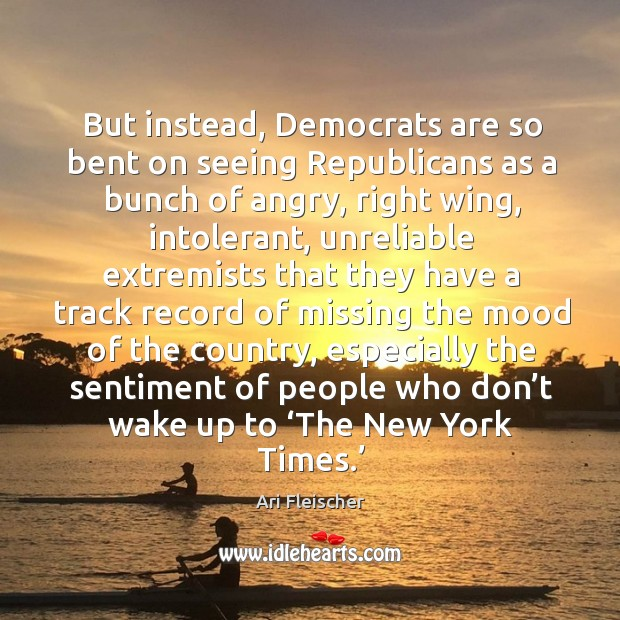 But instead, democrats are so bent on seeing republicans as a bunch of angry, right wing Image