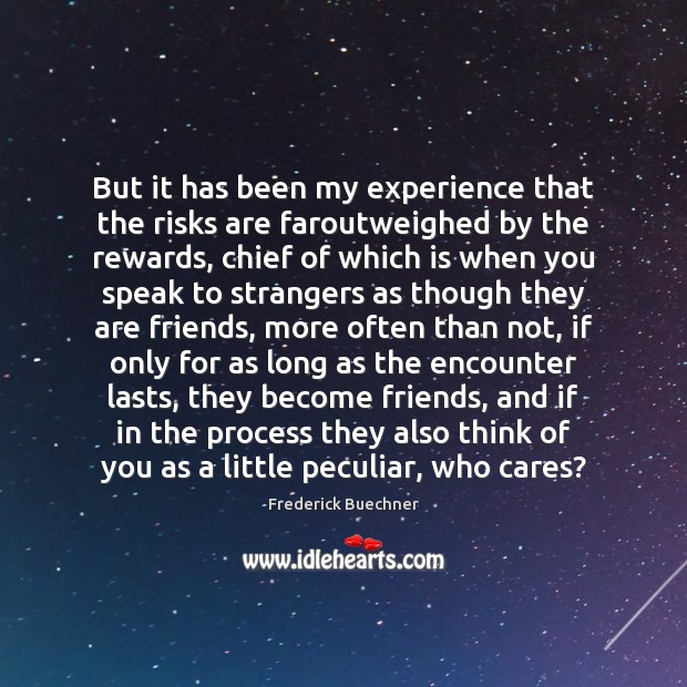 Image, But it has been my experience that the risks are faroutweighed by