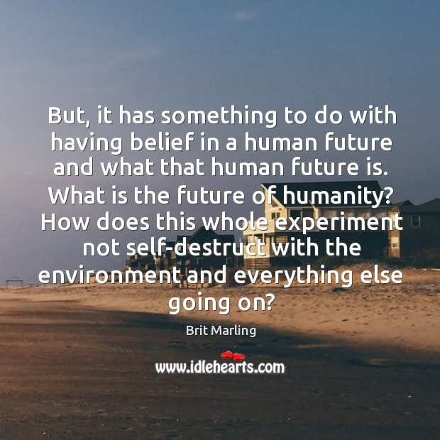 But, it has something to do with having belief in a human Image