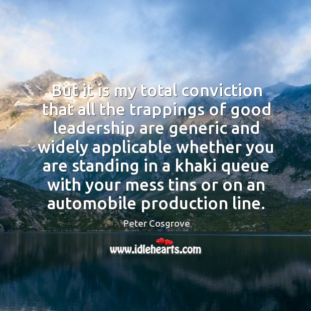But it is my total conviction that all the trappings of good Image