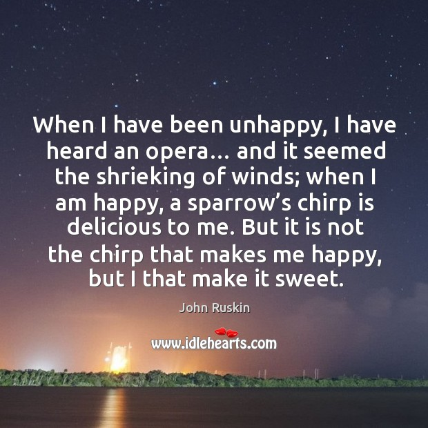 But it is not the chirp that makes me happy, but I that make it sweet. Image