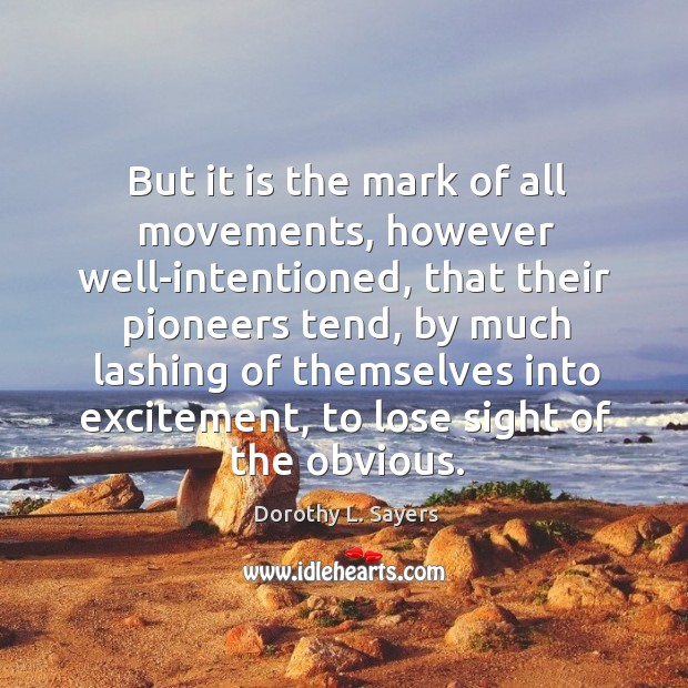 Image, But it is the mark of all movements, however well-intentioned, that their