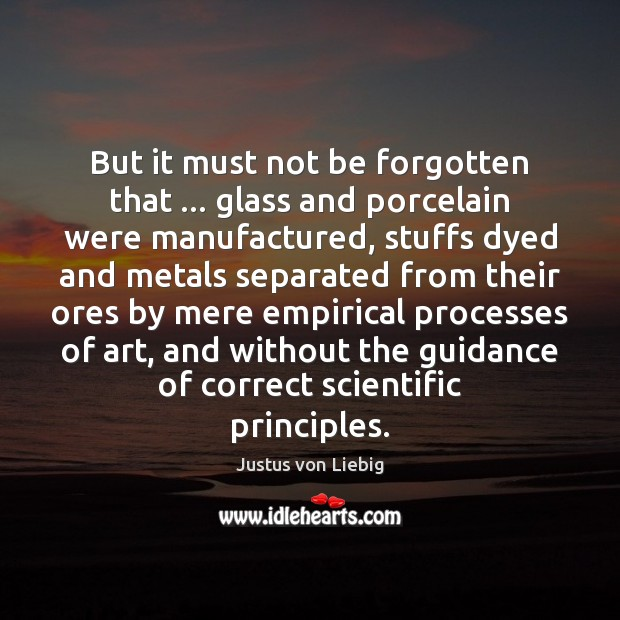 Image, But it must not be forgotten that … glass and porcelain were manufactured,
