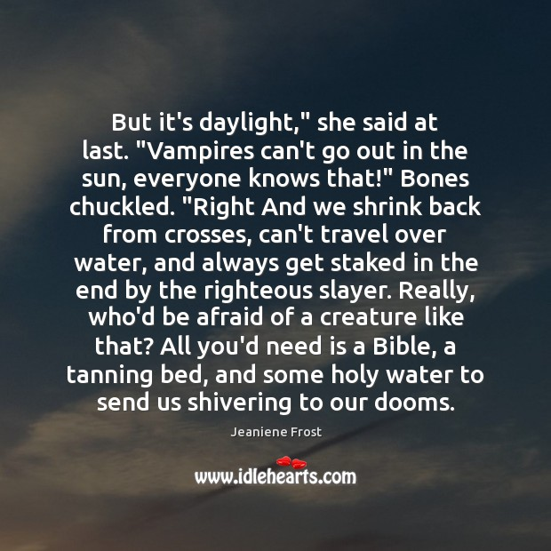 """But it's daylight,"""" she said at last. """"Vampires can't go out in Image"""