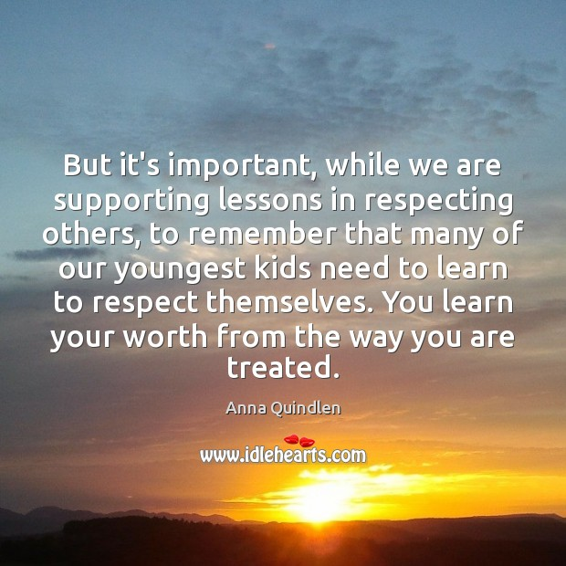 Image, But it's important, while we are supporting lessons in respecting others, to