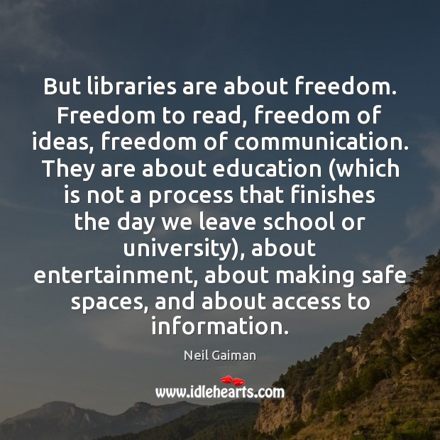 Image, But libraries are about freedom. Freedom to read, freedom of ideas, freedom