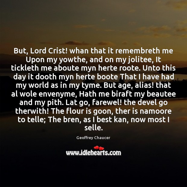 Image, But, Lord Crist! whan that it remembreth me Upon my yowthe, and