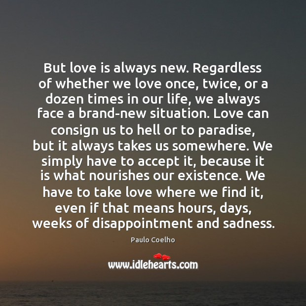 Image, But love is always new. Regardless of whether we love once, twice,