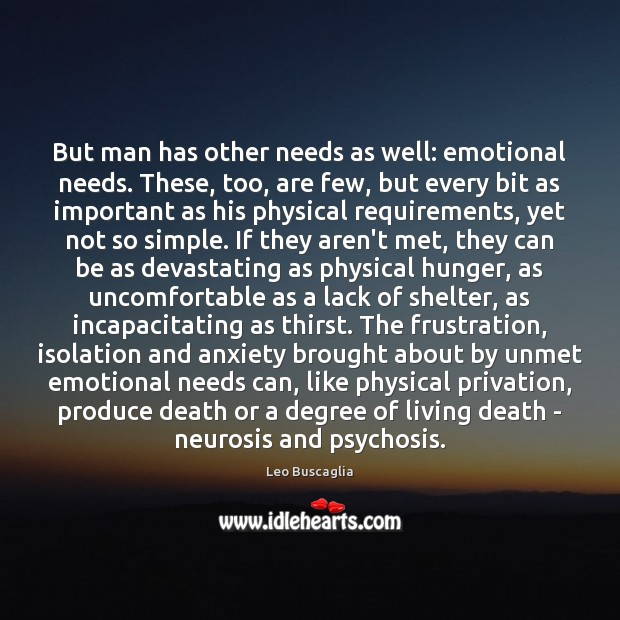 Image, But man has other needs as well: emotional needs. These, too, are