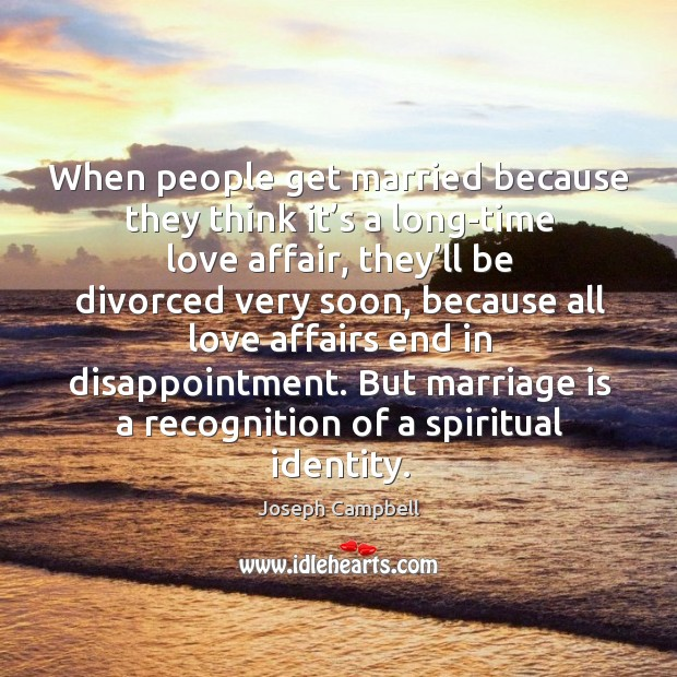 But marriage is a recognition of a spiritual identity. Image