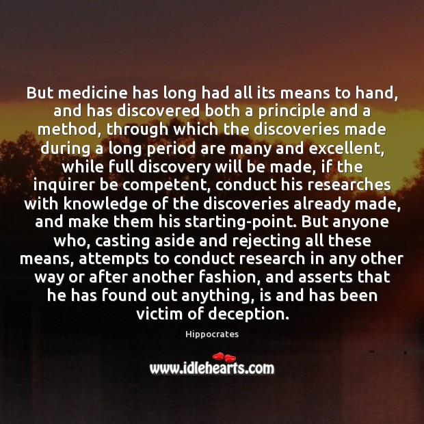 But medicine has long had all its means to hand, and has Hippocrates Picture Quote
