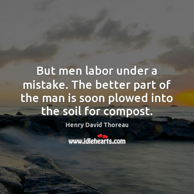 Image, But men labor under a mistake. The better part of the man