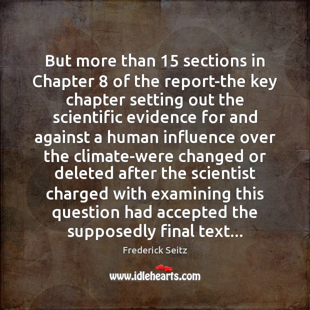 But more than 15 sections in Chapter 8 of the report-the key chapter setting Frederick Seitz Picture Quote