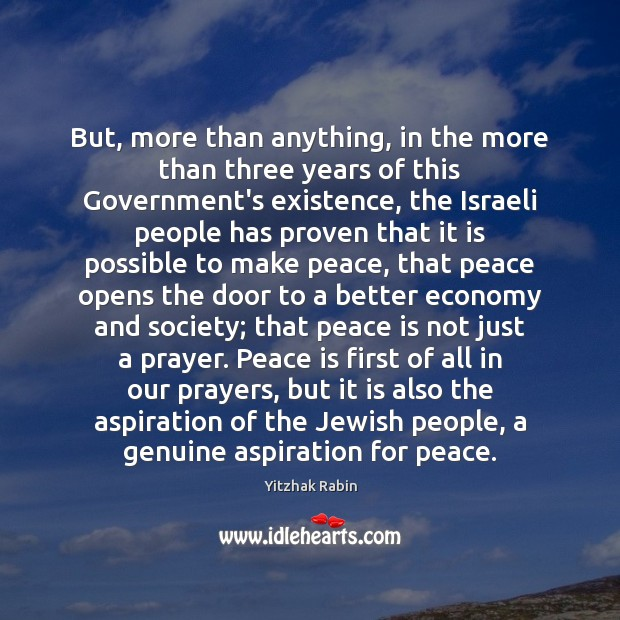 But, more than anything, in the more than three years of this Yitzhak Rabin Picture Quote
