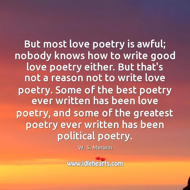 Image, But most love poetry is awful; nobody knows how to write good
