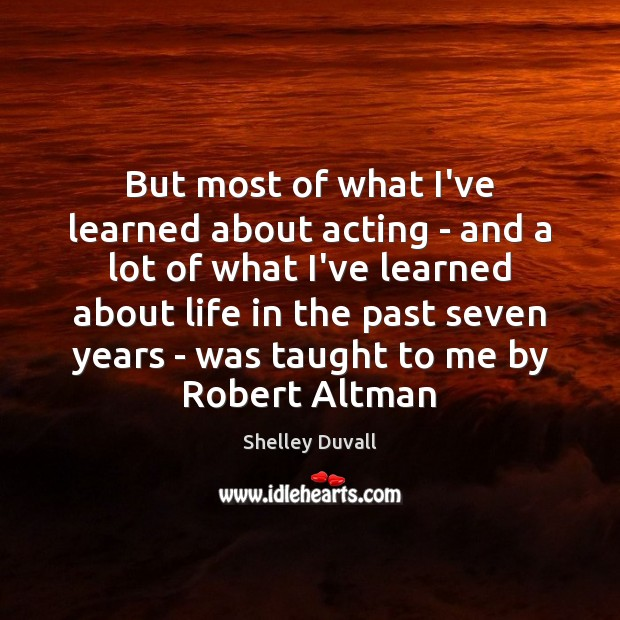 Image, But most of what I've learned about acting – and a lot