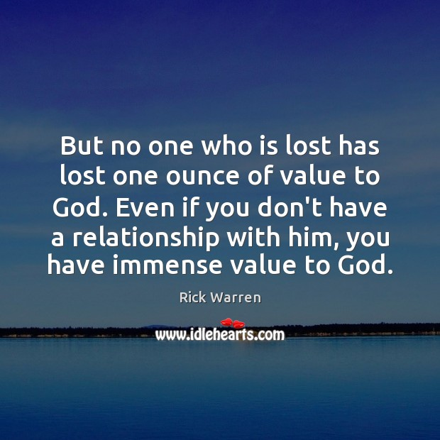 But no one who is lost has lost one ounce of value Image