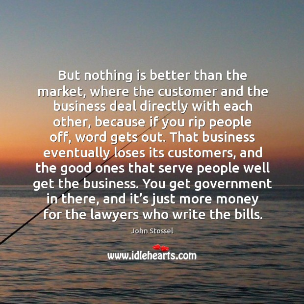 But nothing is better than the market, where the customer and the business Image
