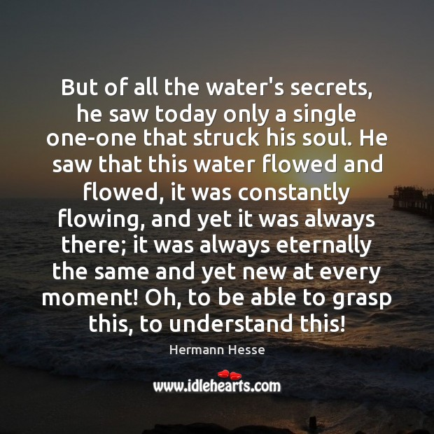 Image, But of all the water's secrets, he saw today only a single