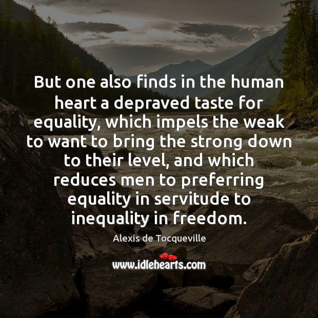 Image, But one also finds in the human heart a depraved taste for