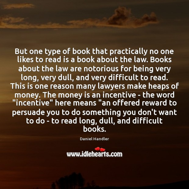 But one type of book that practically no one likes to read Daniel Handler Picture Quote