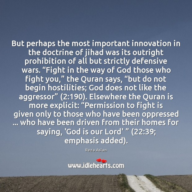 But perhaps the most important innovation in the doctrine of jihad was Reza Aslan Picture Quote