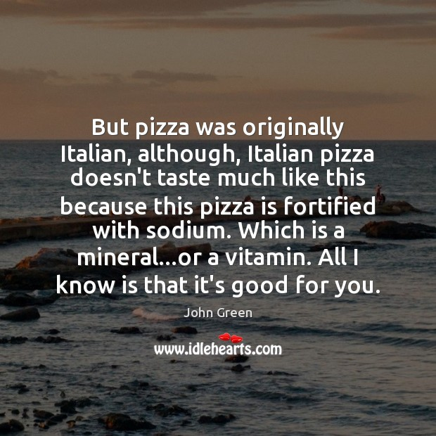 But pizza was originally Italian, although, Italian pizza doesn't taste much like Image