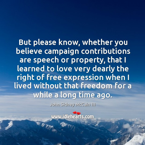 But please know, whether you believe campaign contributions are speech or property, that I learned to Image