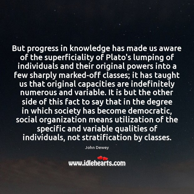 But progress in knowledge has made us aware of the superficiality of Image