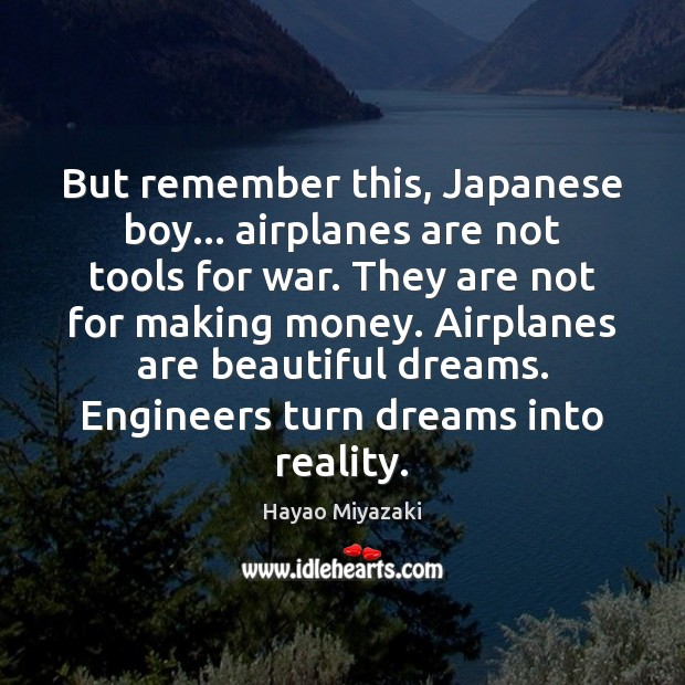 Image, But remember this, Japanese boy… airplanes are not tools for war. They