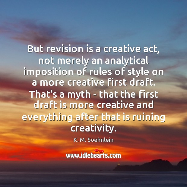 Image, But revision is a creative act, not merely an analytical imposition of