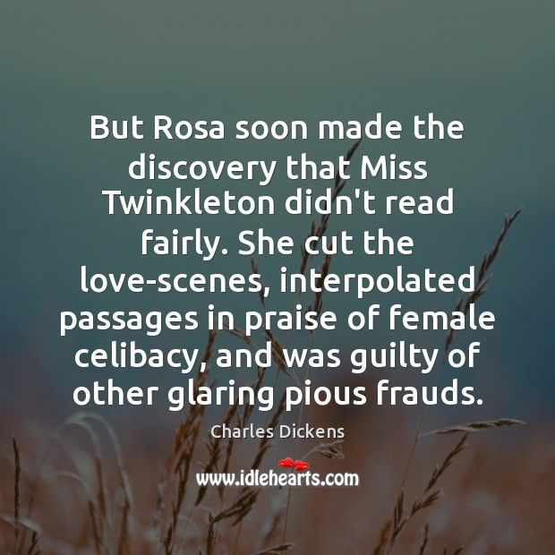 But Rosa soon made the discovery that Miss Twinkleton didn't read fairly. Image