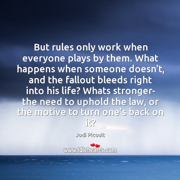 Image, But rules only work when everyone plays by them. What happens when