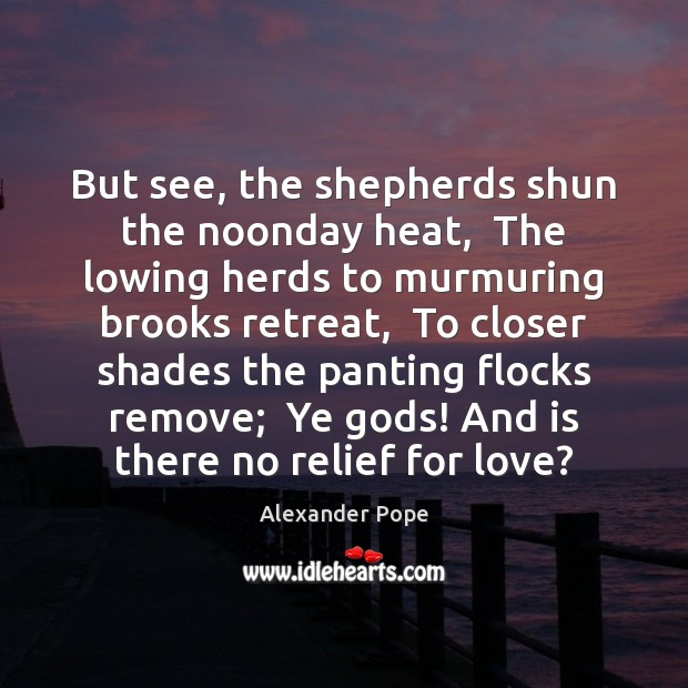 But see, the shepherds shun the noonday heat,  The lowing herds to Image
