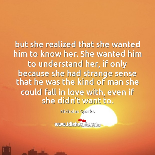 But she realized that she wanted him to know her. She wanted Image