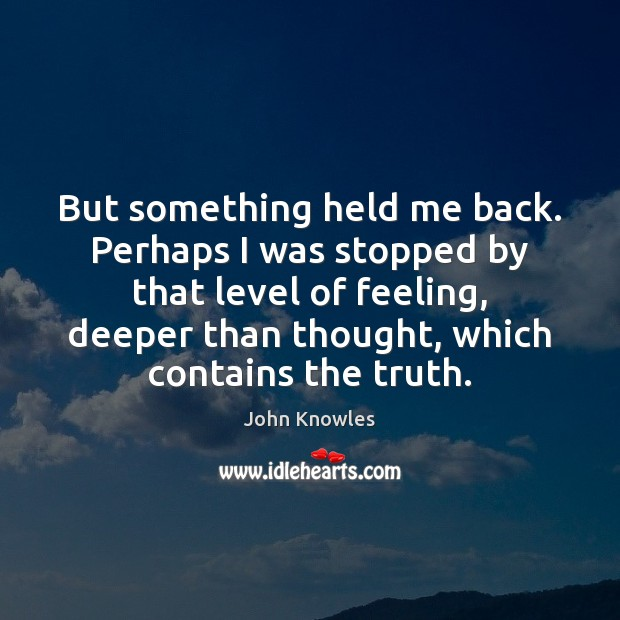 But something held me back. Perhaps I was stopped by that level Image