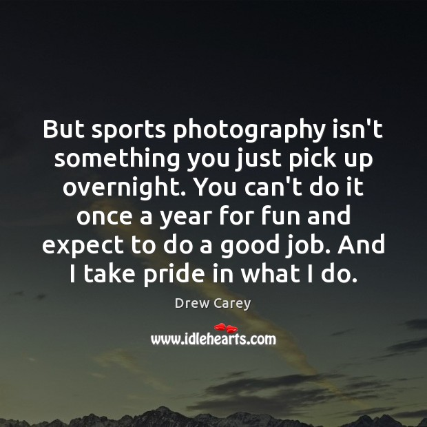Image, But sports photography isn't something you just pick up overnight. You can't