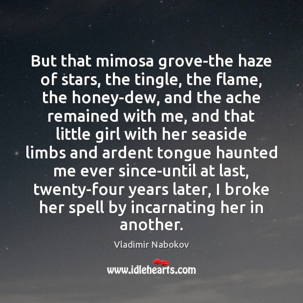 Image, But that mimosa grove-the haze of stars, the tingle, the flame, the