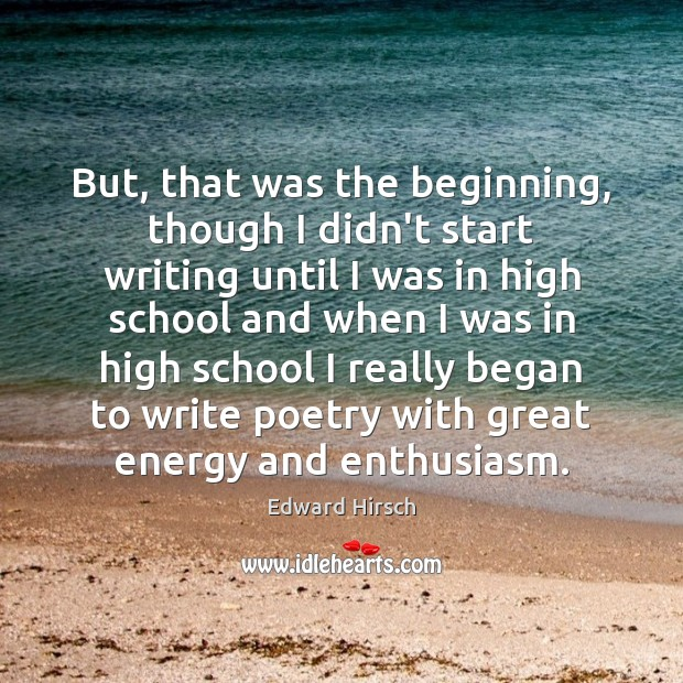 Image, But, that was the beginning, though I didn't start writing until I
